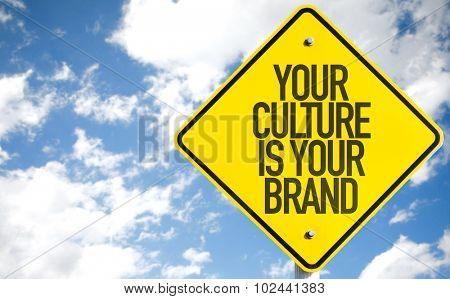Your Culture Is Your Brand sign with sky background