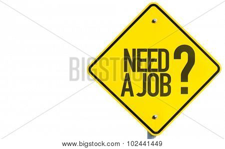 Need a Job? sign isolated on white background