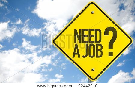 Need a Job? sign with sky background