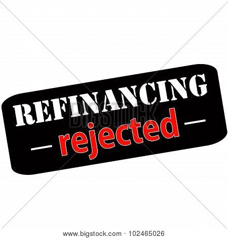 Refinancing Rejected