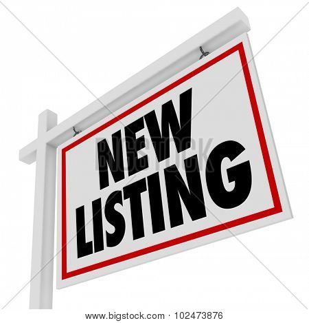 New Listing words on a home or house for sale real estate sign at a new building or property just added to the market for buyers and sellers to view