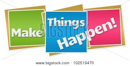 Make Things Happen Colorful Blocks