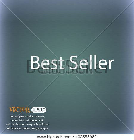 Best Seller Sign Icon. Best-seller Award Symbol. On The Blue-green Abstract Background With Shadow A