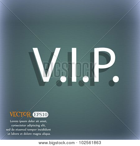 Vip Sign Icon. Membership Symbol. Very Important Person. On The Blue-green Abstract Background With
