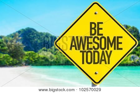 Be Awesome Today sign with beach background
