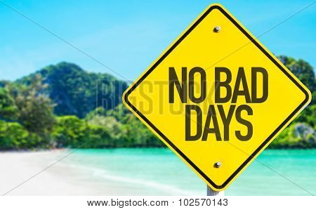 No Bad Days sign with beach background