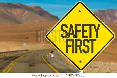 Safety First sign on desert road