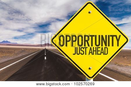 Opportunity Just Ahead sign on desert road
