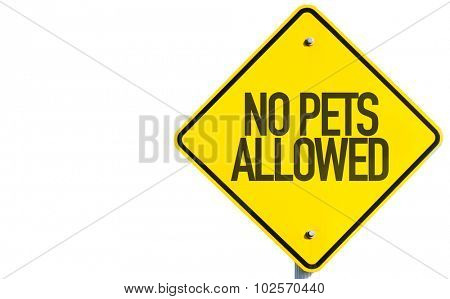 No Pets Allowed sign isolated on white background