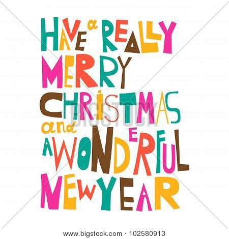 Have A Really Merry Christmas. And A Wonderful New Year. Christmas Greeting. Lettering
