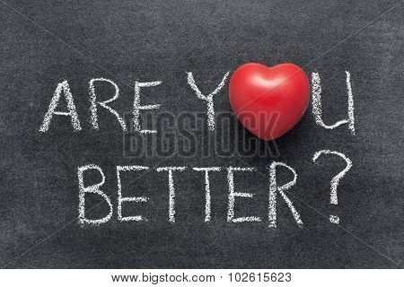 Are You Better