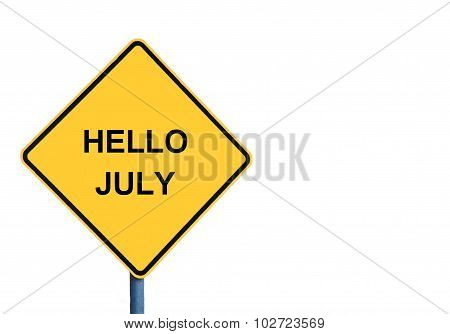 Yellow Roadsign With Hello July Message