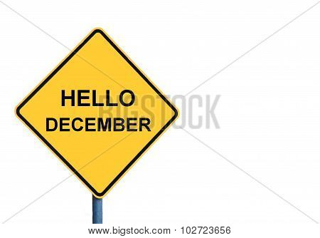 Yellow Roadsign With Hello December Message