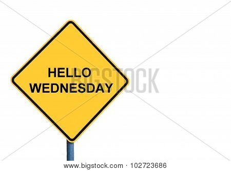 Yellow Roadsign With Hello Wednesday Message