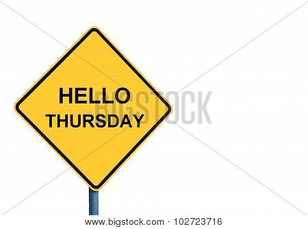 Yellow Roadsign With Hello Thursday Message