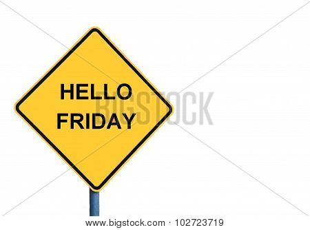 Yellow Roadsign With Hello Friday Message