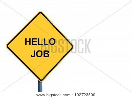 Yellow Roadsign With Hello Job Message