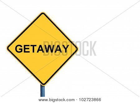Yellow Roadsign With Getaway Message