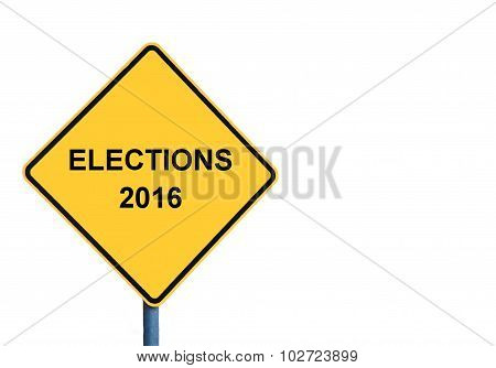 Yellow Roadsign With Elections 2016 Message