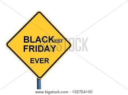 Yellow Roadsign With Blackest Friday Ever Message