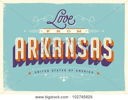 Vintage style Touristic Greeting Card with texture effects - Love from Arkansas - Vector EPS10.
