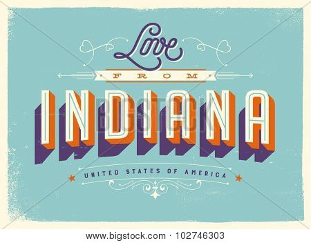 Vintage style Touristic Greeting Card with texture effects - Love from Indiana - Vector EPS10.