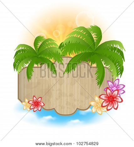 Wooden signboard with palms and flowers on the seashore