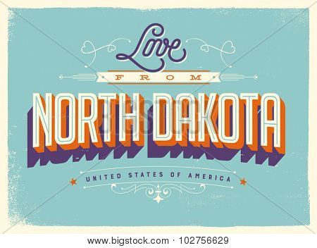 Vintage style Touristic Greeting Card with texture effects - Love from North Dakota - Vector EPS10.