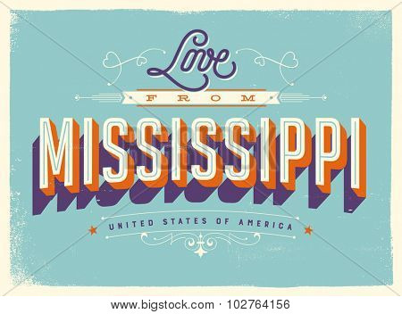 Vintage style Touristic Greeting Card with texture effects - Love from Mississippi - Vector EPS10.