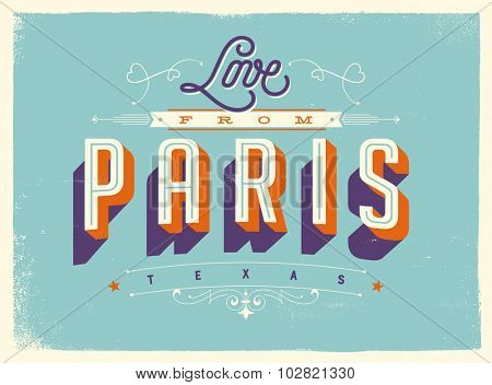 Vintage style Touristic Greeting Card with texture effects - Love from Paris, Texas - Vector EPS10.