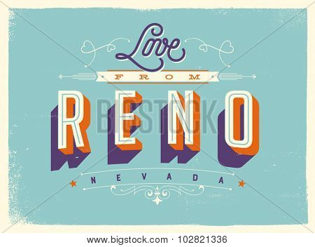 Vintage style Touristic Greeting Card with texture effects - Love from Reno, Nevada - Vector EPS10.