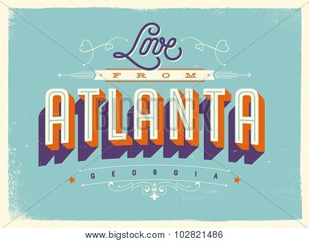 Vintage style Touristic Greeting Card with texture effects - Love from Atlanta, Georgia - Vector EPS10.