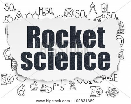 Science concept: Rocket Science on Torn Paper background