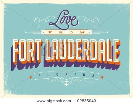 Vintage style Touristic Greeting Card with texture effects - Love from Fort Lauderdale, Florida - Vector EPS10.
