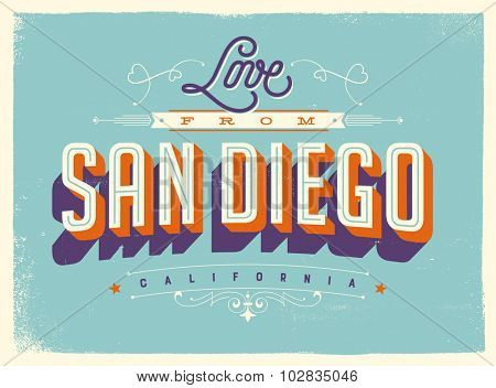 Vintage style Touristic Greeting Card with texture effects - Love from San Diego, California - Vector EPS10.
