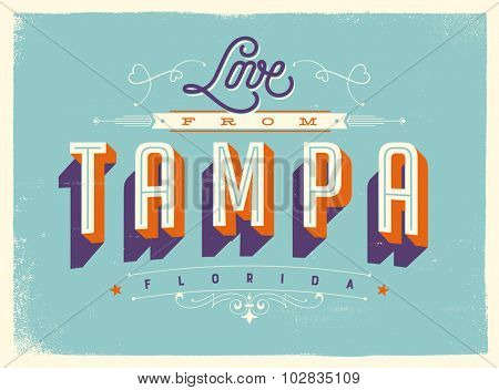 Vintage style Touristic Greeting Card with texture effects - Love from Tampa, Florida - Vector EPS10.