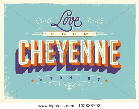 Vintage style Touristic Greeting Card with texture effects - Love from Cheyenne, Wyoming - Vector EPS10.