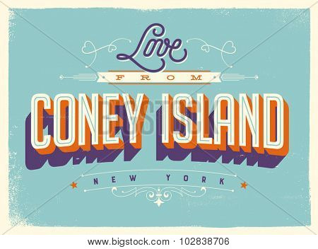 Vintage style Touristic Greeting Card with texture effects - Love from Coney Island, New York - Vector EPS10.