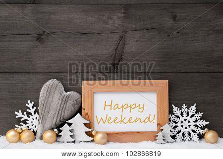 Golden Gray Christmas Decoration, Snow, Happy Weekende