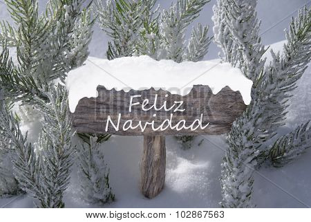 Sign Snow Fir Tree Feliz Navidad Means Merry Christmas