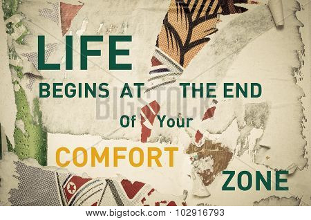 Inspirational Message - Life Begins At The End Of Your Comfort Zone