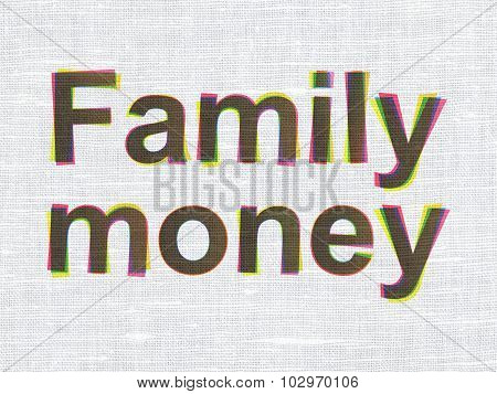 Money concept: Family Money on fabric texture background