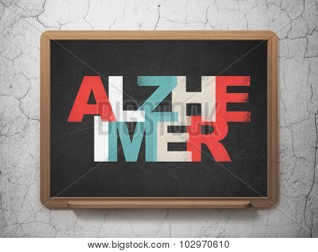 Medicine concept: Alzheimer on School Board background