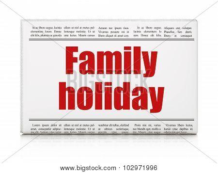 Travel concept: newspaper headline Family Holiday