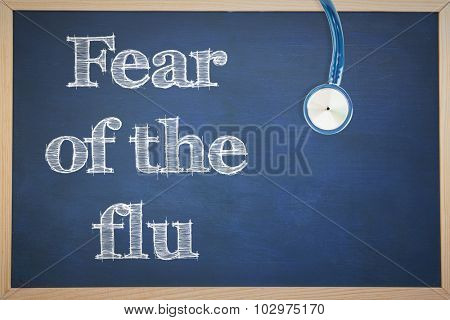 Dear of the Flu against stethoscope