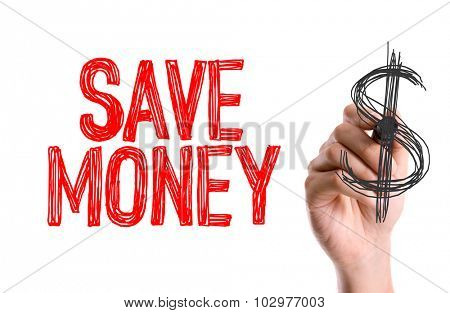 Hand with marker writing: Save Money