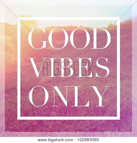 Inspirational Typographic Quote - Good Vibes only