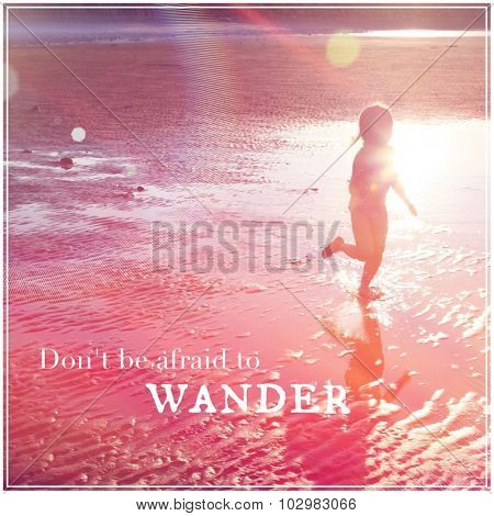 Inspirational Typographic Quote - Don't be afraid to wander