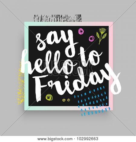 Abstract Modern Card, Text Print. Say Hello to Friday