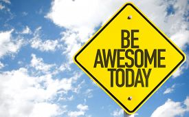 stock photo of you are awesome  - Be Awesome Today sign with sky background - JPG
